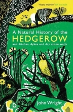 John Wright A Natural History of the Hedgerow
