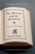 Stuart Kelly The Minister and the Murderer