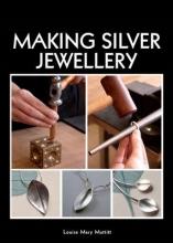 Muttitt, Louise Mary Making Silver Jewellery