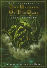 Lovecraft, H. P.,   Coulthart, John The Haunter of the Dark