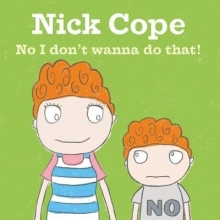 Cope, Nick No I Don`t Wanna Do That!