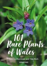 Tim Rich,   Lauren Marrinan 101 Rare Plants of Wales