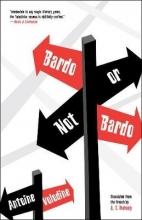 Volodine, Antoine Bardo or Not Bardo