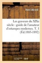 Beraldi, Henri Les Graveurs Du Xixe Siècle
