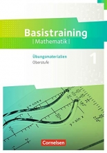 Oselies, Reinhard,   Zappe, Wilfried Fundamente der Mathematik Oberstufe. Basistraining 1 - Übungsmaterialien Sekundarstufe I/II