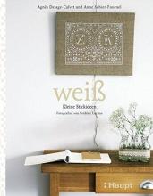 Delage-Calvet, Agnès,   Sohier-Fournel, Anne weiss - Kleine Stickideen