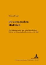 Demir, Hüseyin Die osmanischen Medresen