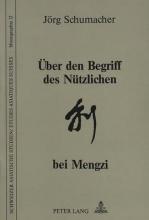 Schumacher, Jörg Über den Begriff des Nützlichen bei Mengzi