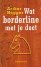 A. Hegger , Wat Borderline met je doet