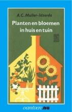 A.C.  Muller-Idzerda Planten en bloemen in huis en tuin