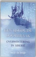 Henk de Velde , Een ijskoude doorbraak