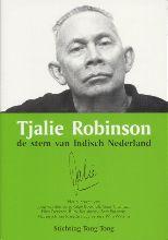 , Tjalie Robinson, de stem van Indisch Nederland
