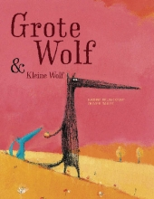 Nadine  Brun-Cosme Grote wolf en kleine wolf