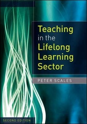 Scales, Peter,Teaching in the Lifelong Learning Sector