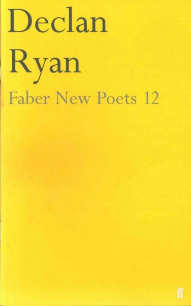 Declan Ryan,Faber New Poets 12