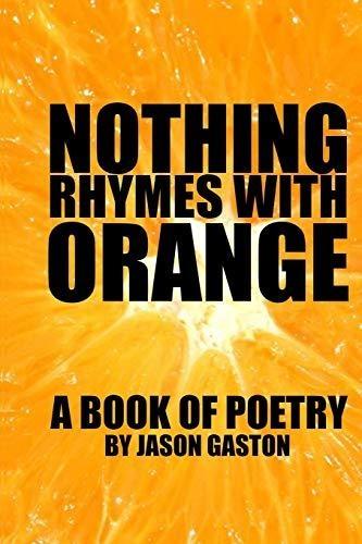 Jason Gaston,Nothing Rhymes with Orange