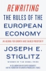 E. Stiglitz Joseph, Rewriting the Rules of the European Economy