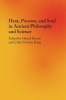 <b>Hynek (Charles University, Prague) Bartos,   Colin Guthrie (Providence College, Rhode Island) King</b>,Heat, Pneuma, and Soul in Ancient Philosophy and Science