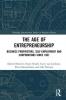 Robert J. (University of Cambridge, UK) Bennett,   Harry Smith,   Carry van Lieshout,   Piero Montebruno, The Age of Entrepreneurship