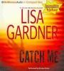 Gardner, Lisa, Catch Me