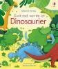 Milbourne, Anna, Guck mal, wer da ist! Dinosaurier