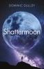 Dulley Dominic, Shattermoon