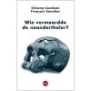 Silvana Condemi, Francois Savatier, Wie vermoordde de neanderthaler?