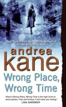 Kane, Andrea Wrong Place, Wrong Time,