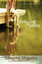 Maguire, Gregory Missing Sisters
