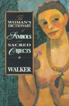 Walker, Barbara G. The Woman`s Dictionary of Symbols and Sacred Objects