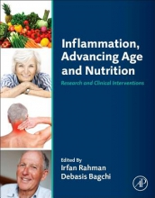 Irfan Rahman,   Debasis (University of Houston College of Pharmacy, TX, USA) Bagchi Inflammation, Advancing Age and Nutrition