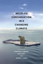 Jedediah F. Brodie,   Eric S. Post,   Daniel F. Doak Wildlife Conservation in a Changing Climate
