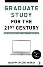 Gregory M. Colon Semenza Graduate Study for the Twenty-First Century