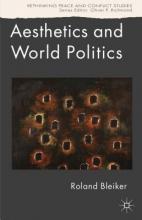 Roland Bleiker Aesthetics and World Politics