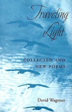 David Wagoner Traveling Light