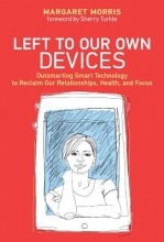 Morris, Margaret E. Left to Our Own Devices