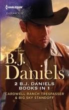 Daniels, B. J. Cardwell Ranch Trespasser & Big Sky Standoff