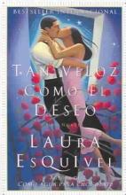 Esquivel, Laura Tan Veloz Como El Deseo