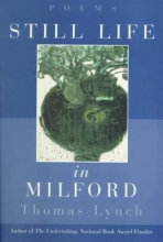 Lynch, Thomas Still Life in Milford - Poems (Paper)