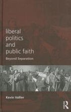 Vallier, Kevin Liberal Politics and Public Faith