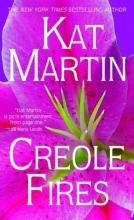 Martin, Kat Creole Fires