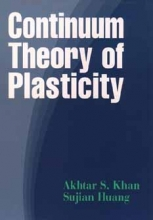 Khan, Akhtar S. Continuum Theory of Plasticity