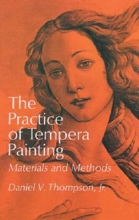 Thompson, Daniel V. The Practice of Tempera Painting