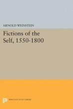 Weinstein, Arnold Fictions of the Self, 1550-1800
