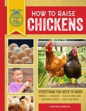 Heinrichs, Christine How to Raise Chickens
