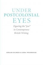 Sicher, Efraim Under Postcolonial Eyes