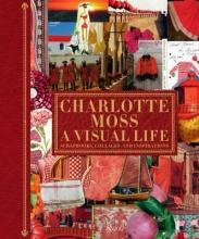 Moss, Charlotte Charlotte Moss A Visual Life
