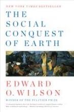 Edward O. (Harvard University) Wilson The Social Conquest of Earth
