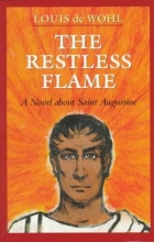 De Wohl, Louis The Restless Flame
