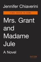 Chiaverini, Jennifer Mrs. Grant and Madame Jule